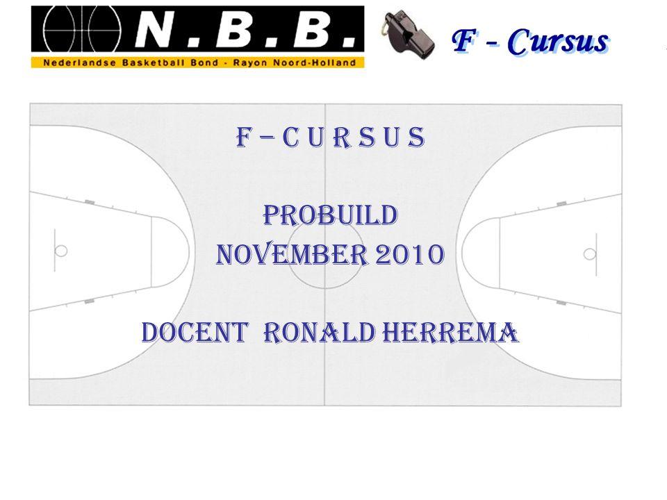 F – C u r s u s PROBUILD NOVEMBER 2010 Docent Ronald Herrema