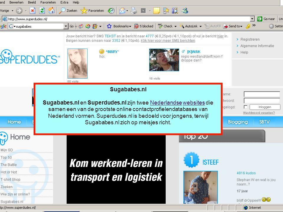 Sugababes.nl Sugababes.nl en Superdudes.nl zijn twee Nederlandse websites die samen een van de grootste online contactprofielendatabases van Nederland