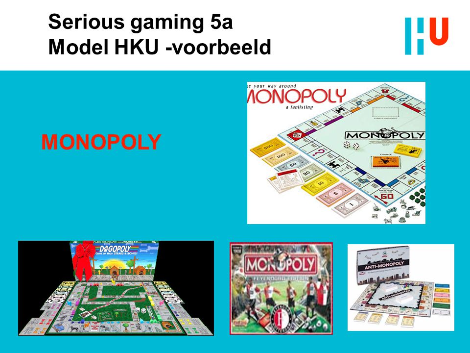 Serious gaming 5a Model HKU -voorbeeld MONOPOLY