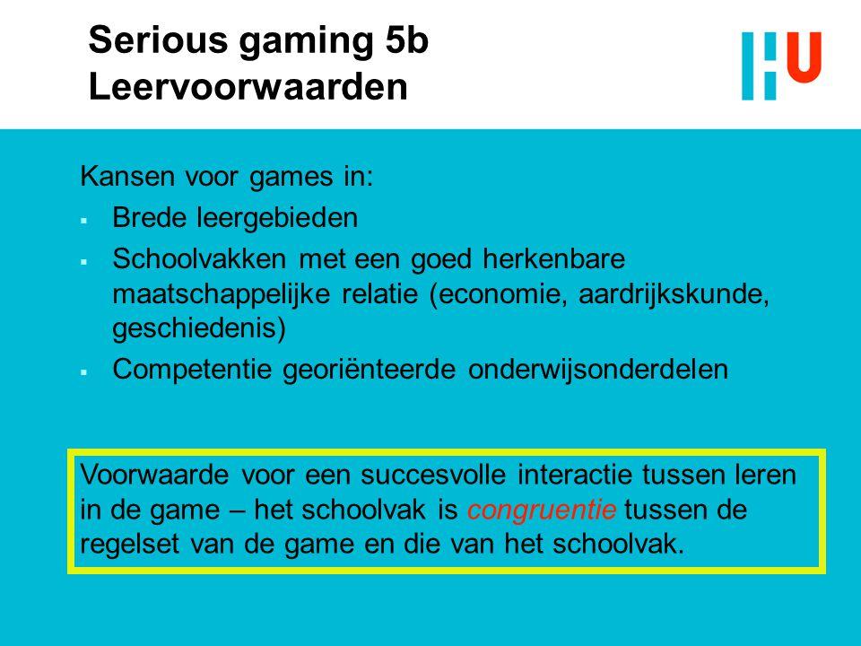 Kansen voor games in:  Brede leergebieden  Schoolvakken met een goed herkenbare maatschappelijke relatie (economie, aardrijkskunde, geschiedenis) 