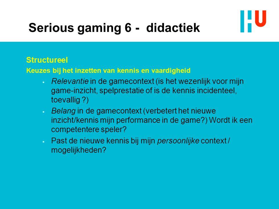 Structureel Keuzes bij het inzetten van kennis en vaardigheid  Relevantie in de gamecontext (is het wezenlijk voor mijn game-inzicht, spelprestatie o