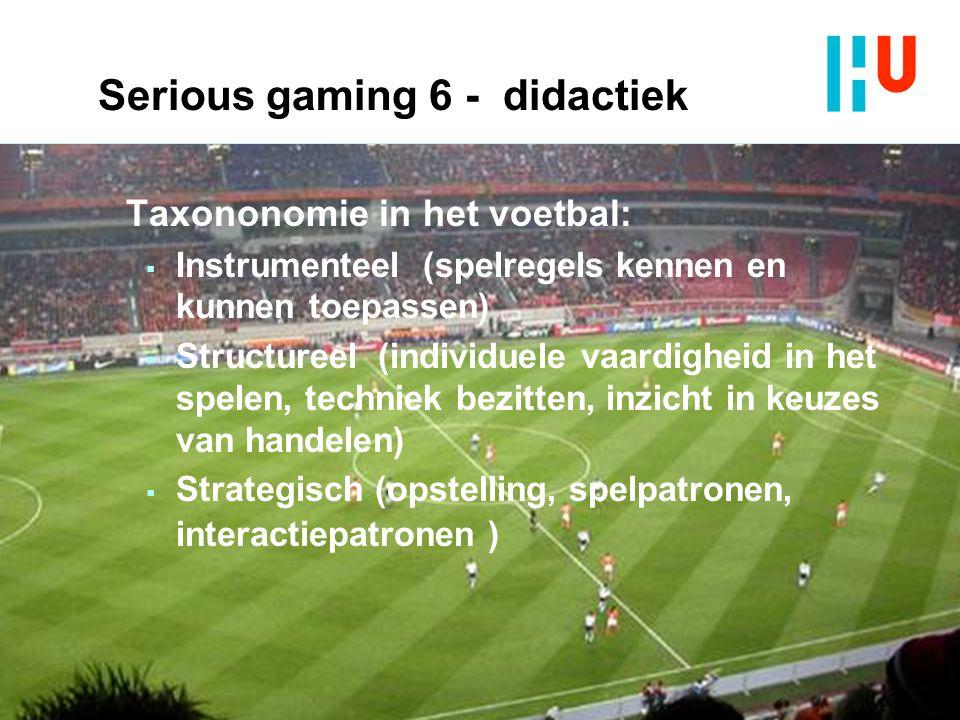 Taxononomie in het voetbal:  Instrumenteel (spelregels kennen en kunnen toepassen)  Structureel (individuele vaardigheid in het spelen, techniek bez