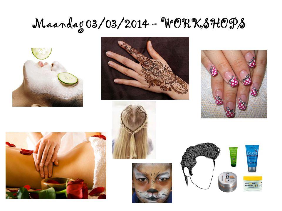 Maandag 03/03/2014 - WORKSHOPS