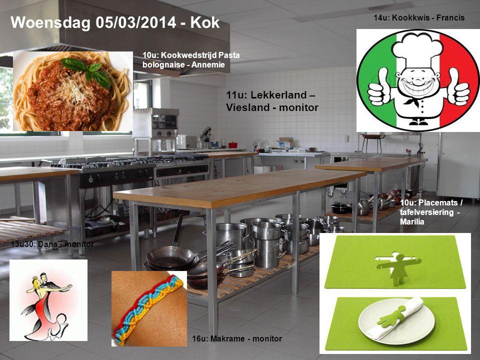 Woensdag 05/03/2014 - Kok 10u: Kookwedstrijd Pasta bolognaise - Annemie 14u: Kookkwis - Francis 13u30: Dans - monitor 10u: Placemats / tafelversiering - Marilia 11u: Lekkerland – Viesland - monitor 16u: Makrame - monitor