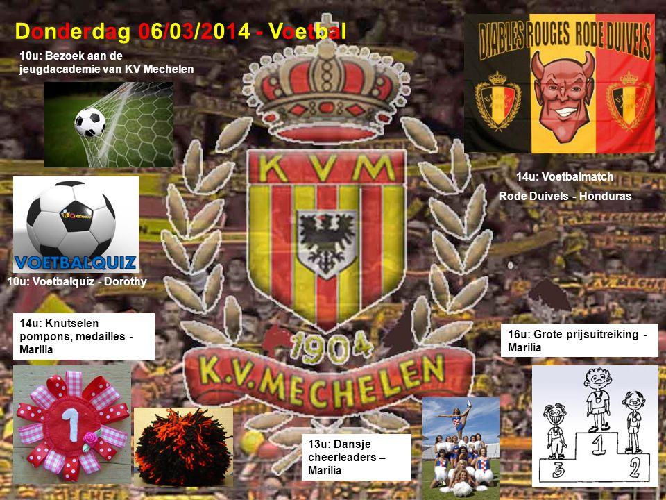 Donderdag 06/03/2014 - VoetbalDonderdag 06/03/2014 - Voetbal 16u: Grote prijsuitreiking - Marilia 10u: Bezoek aan de jeugdacademie van KV Mechelen 14u