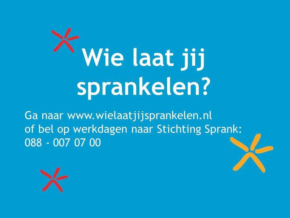 Ga naar www.wielaatjijsprankelen.nl of bel op werkdagen naar Stichting Sprank: 088 - 007 07 00 Wie laat jij sprankelen?