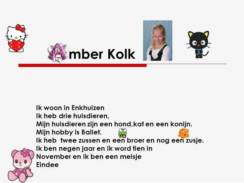 Ik ben Kaeye.Ik woon in Enkhuizen. Ik zit op de school Hoeksteen.