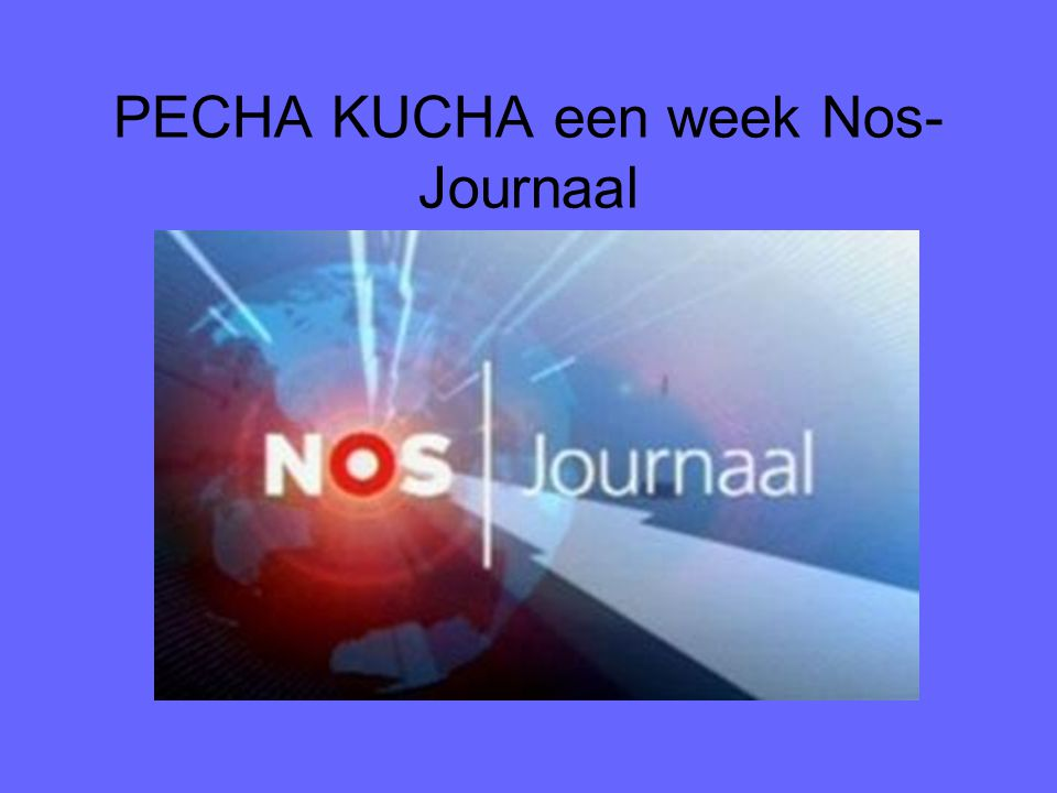 PECHA KUCHA een week Nos- Journaal