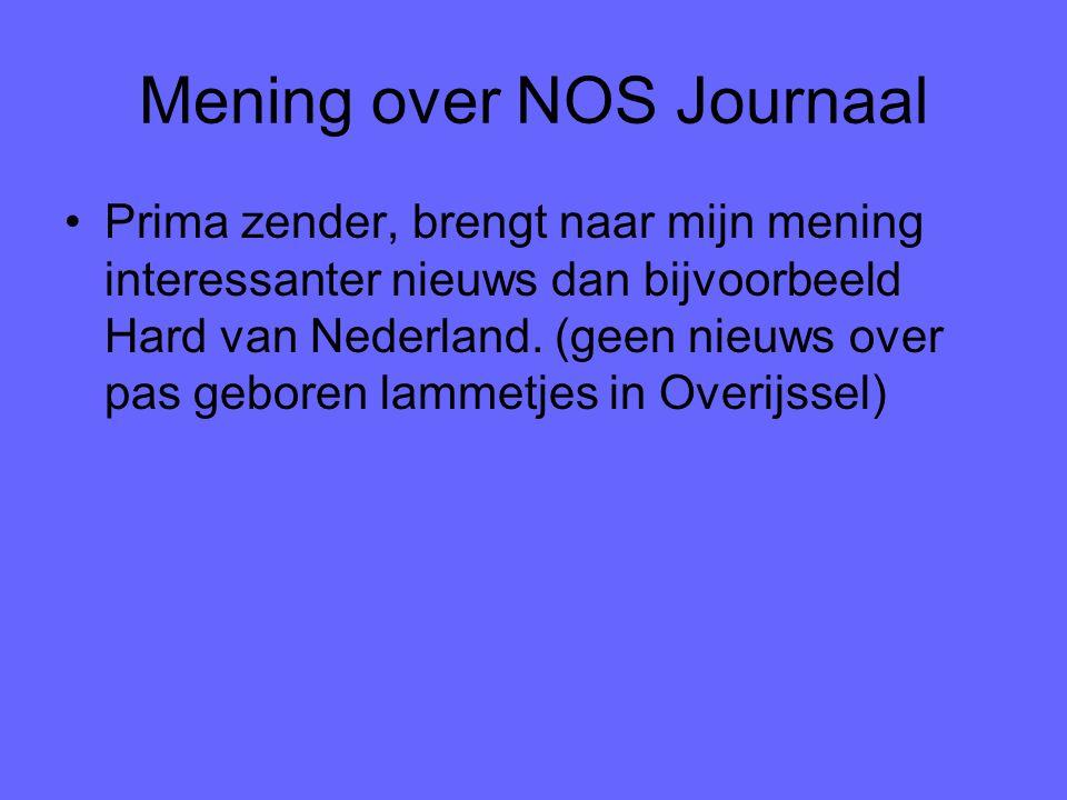 Mening over NOS Journaal Prima zender, brengt naar mijn mening interessanter nieuws dan bijvoorbeeld Hard van Nederland.