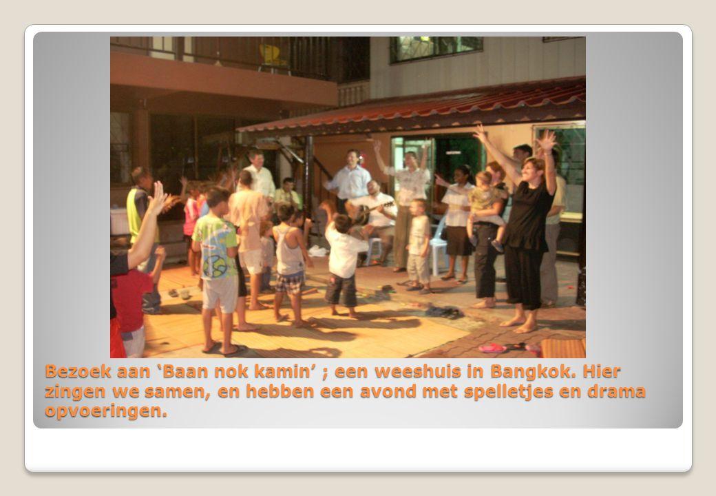 Bezoek aan 'Baan nok kamin' ; een weeshuis in Bangkok.