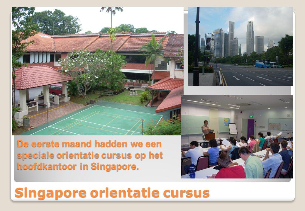 Singapore orientatie cursus De eerste maand hadden we een speciale orientatie cursus op het hoofdkantoor in Singapore.