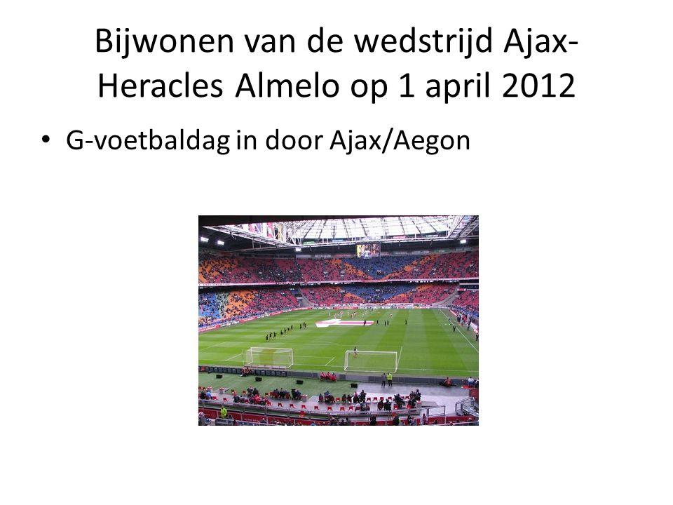 Bijwonen van de wedstrijd Ajax- Heracles Almelo op 1 april 2012 G-voetbaldag in door Ajax/Aegon