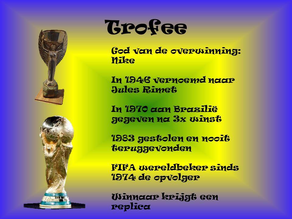 Trofee God van de overwinning: Nike In 1946 vernoemd naar Jules Rimet In 1970 aan Brazilië gegeven na 3x winst 1983 gestolen en nooit teruggevonden FIFA wereldbeker sinds 1974 de opvolger Winnaar krijgt een replica