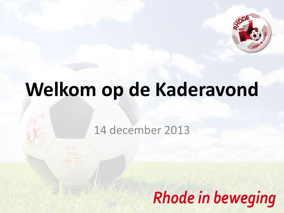 Welkom op de Kaderavond 14 december 2013