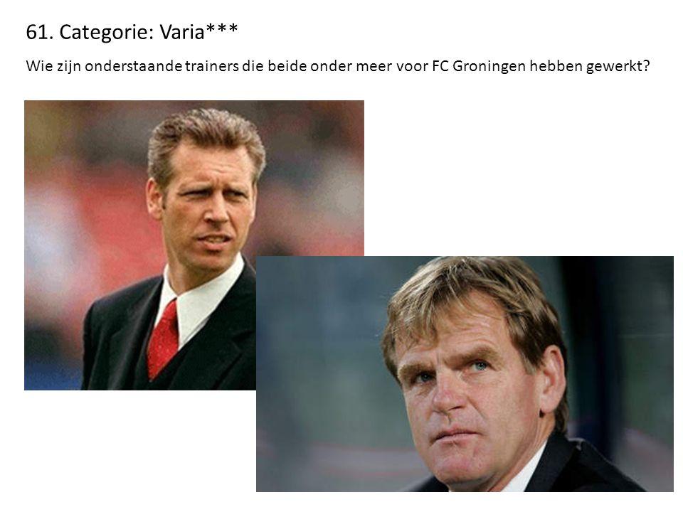 61. Categorie: Varia*** Wie zijn onderstaande trainers die beide onder meer voor FC Groningen hebben gewerkt?