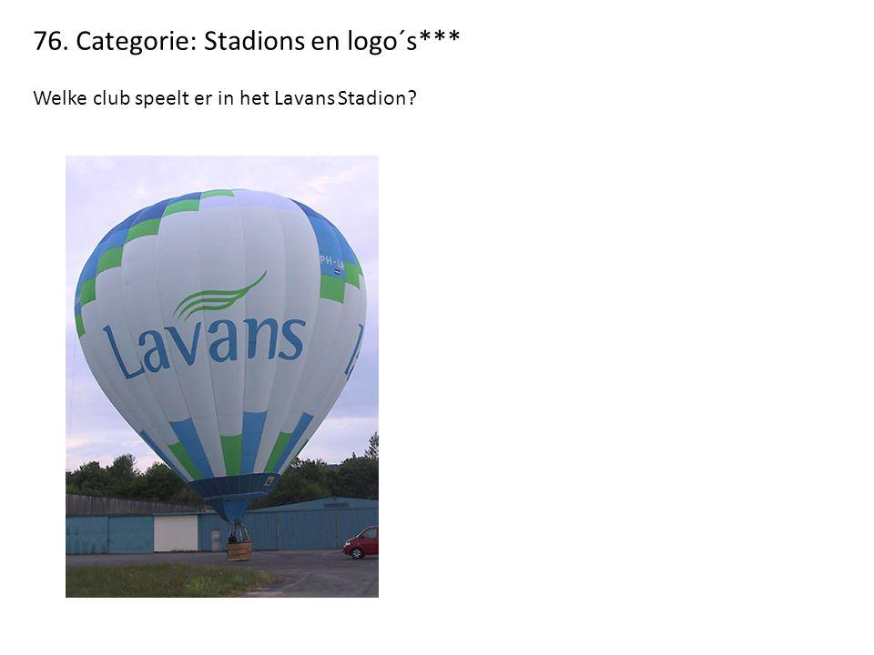 76. Categorie: Stadions en logo´s*** Welke club speelt er in het Lavans Stadion