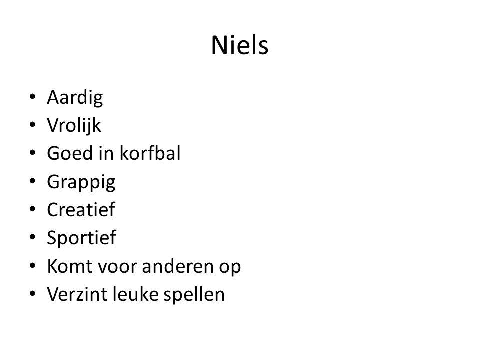 Niels Aardig Vrolijk Goed in korfbal Grappig Creatief Sportief Komt voor anderen op Verzint leuke spellen