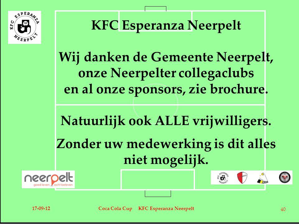 17-09-12Coca Cola Cup KFC Esperanza Neerpelt 40 KFC Esperanza Neerpelt Wij danken de Gemeente Neerpelt, onze Neerpelter collegaclubs en al onze sponso