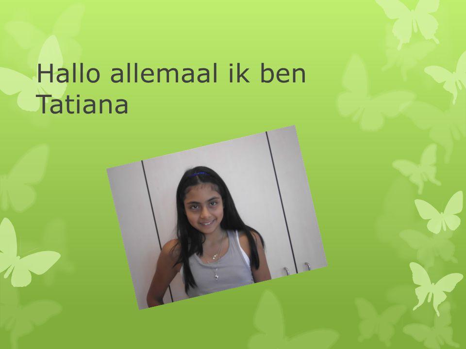 Hallo allemaal ik ben Tatiana