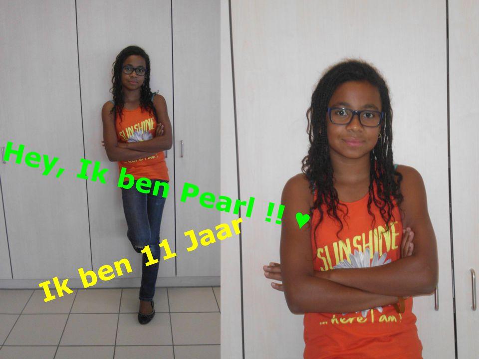 Hey, Ik ben Pearl !! ♥ Ik ben 11 Jaar