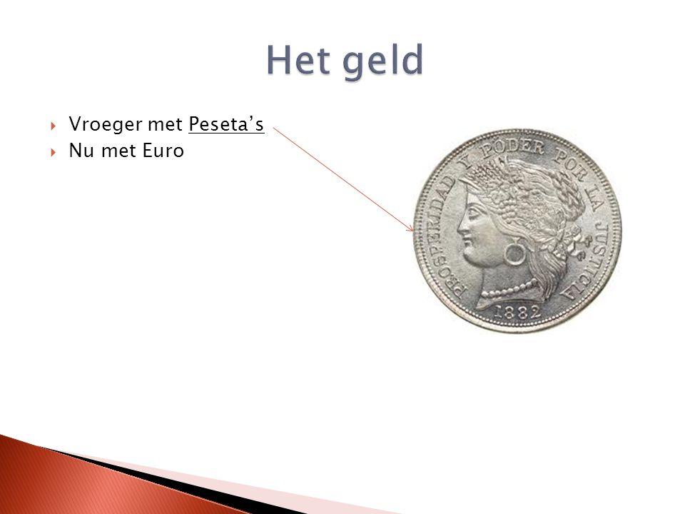  Vroeger met Peseta's  Nu met Euro
