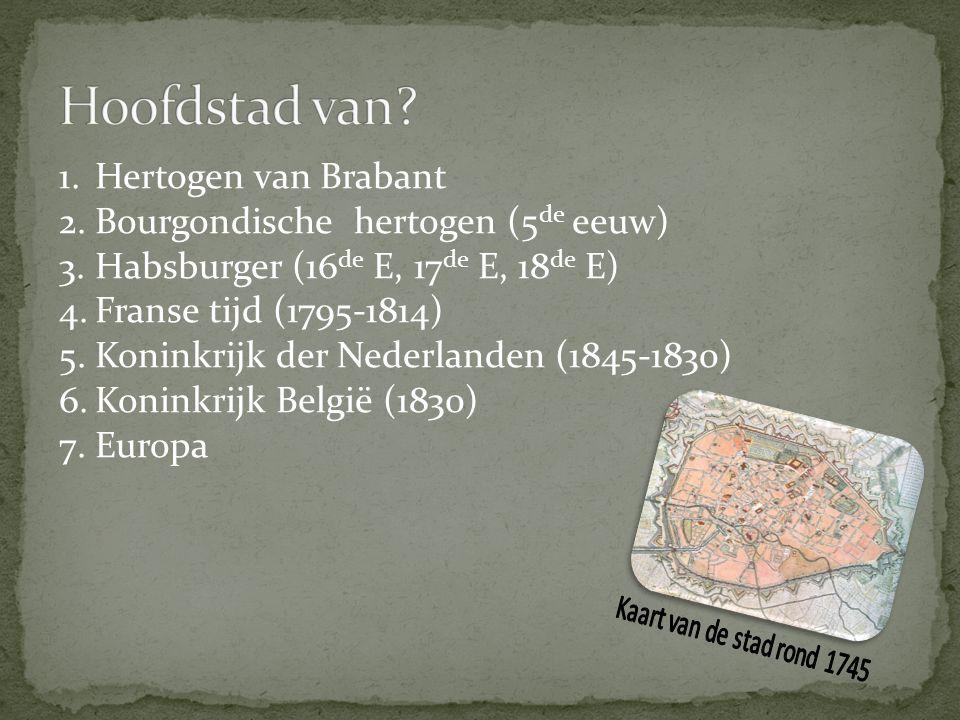 1.Hertogen van Brabant 2.Bourgondische hertogen (5 de eeuw) 3.Habsburger (16 de E, 17 de E, 18 de E) 4.Franse tijd (1795-1814) 5.Koninkrijk der Nederl