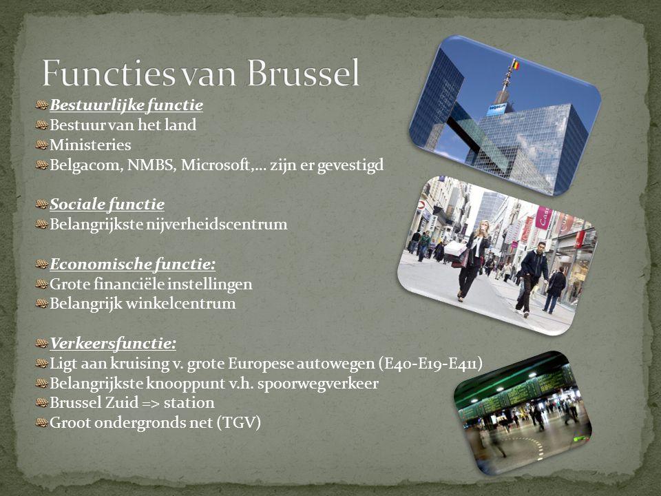 Bestuurlijke functie Bestuur van het land Ministeries Belgacom, NMBS, Microsoft,… zijn er gevestigd Sociale functie Belangrijkste nijverheidscentrum E