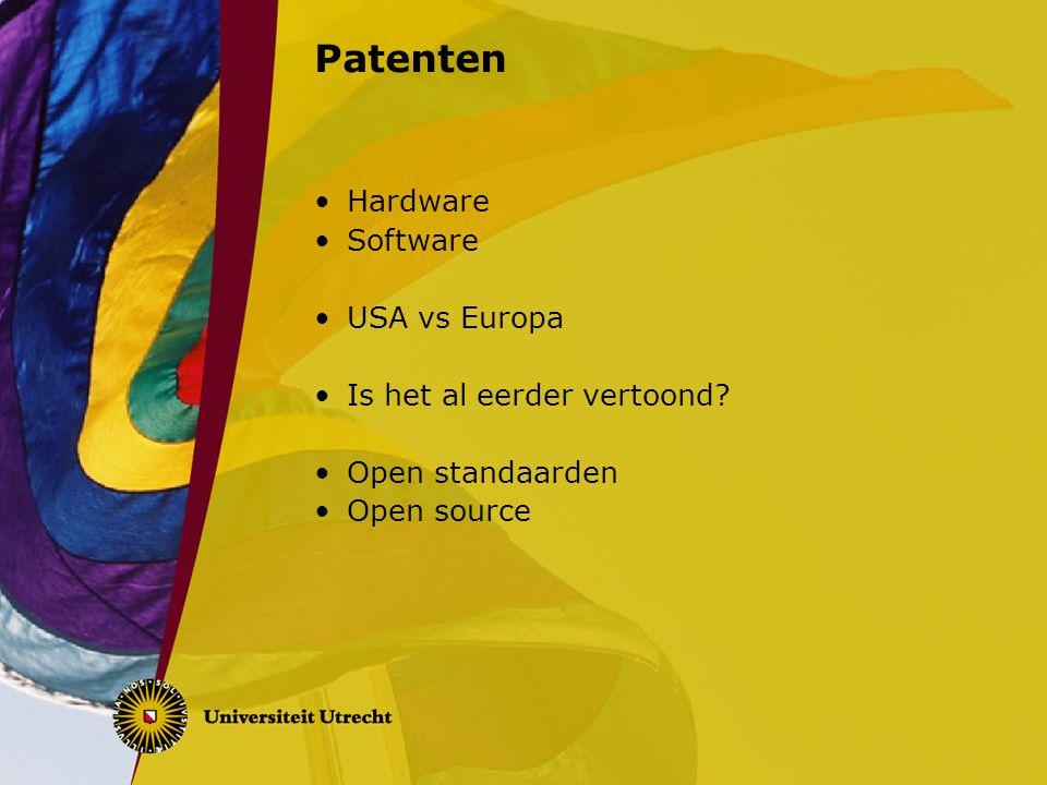 Patenten Hardware Software USA vs Europa Is het al eerder vertoond? Open standaarden Open source