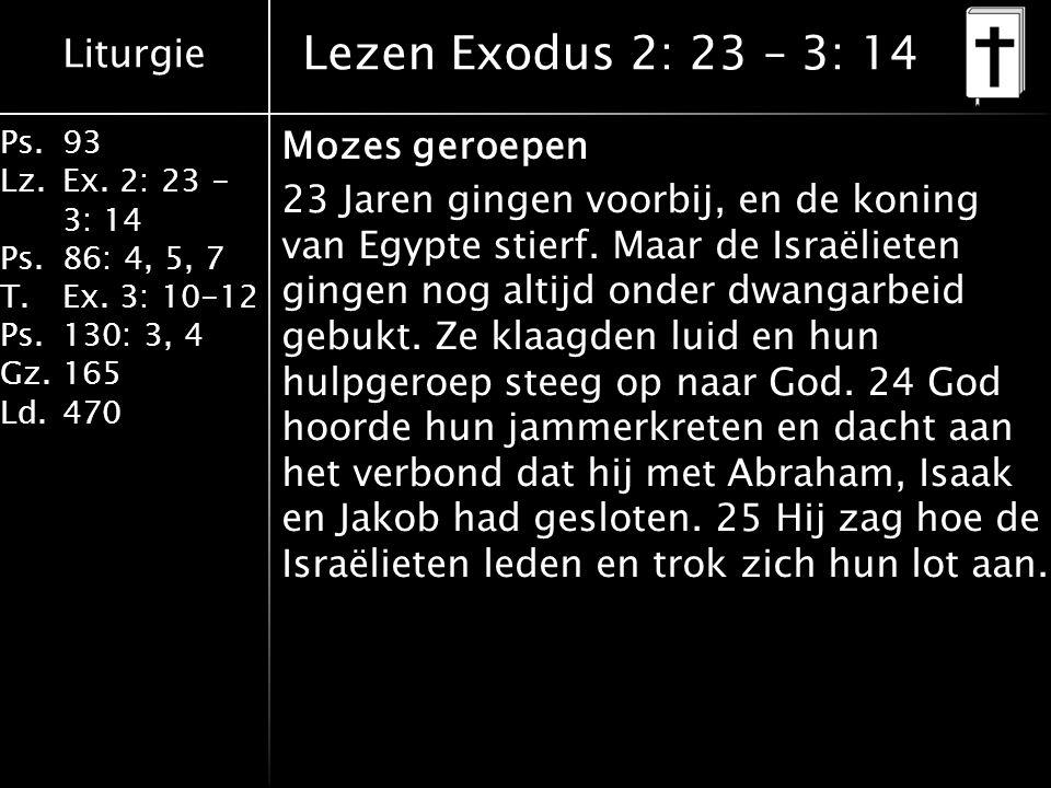 Liturgie Ps.93 Lz.Ex. 2: 23 - 3: 14 Ps.86: 4, 5, 7 T.Ex.