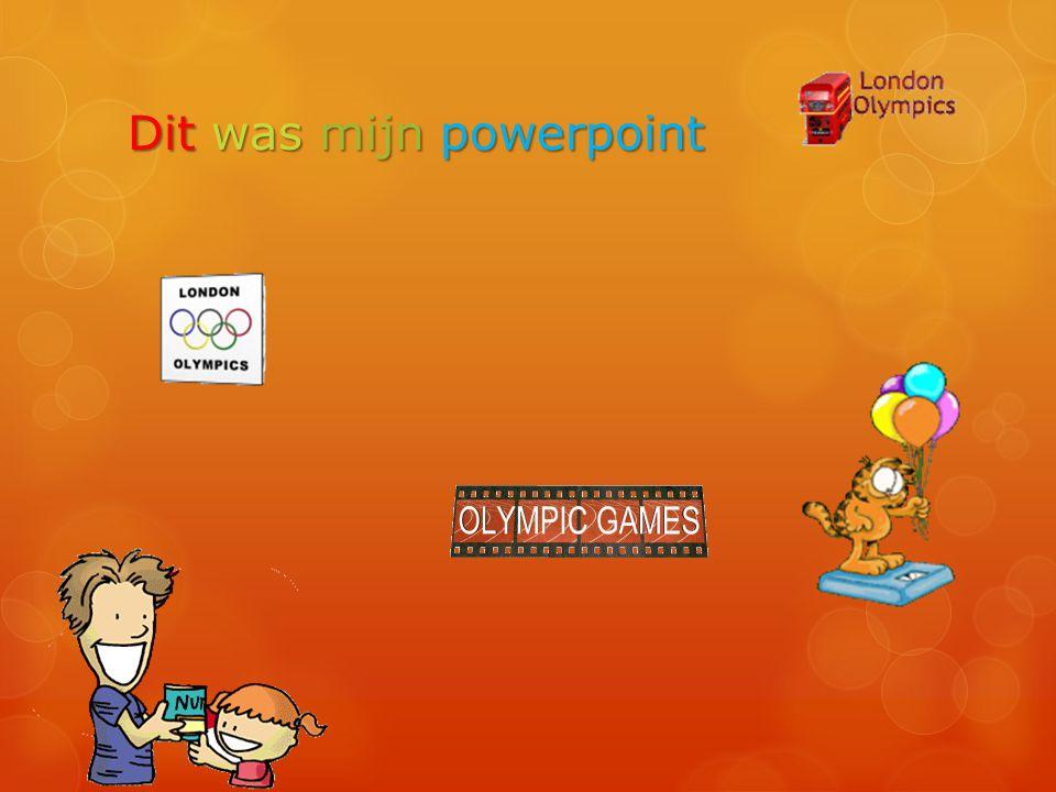 Dit was mijn powerpoint