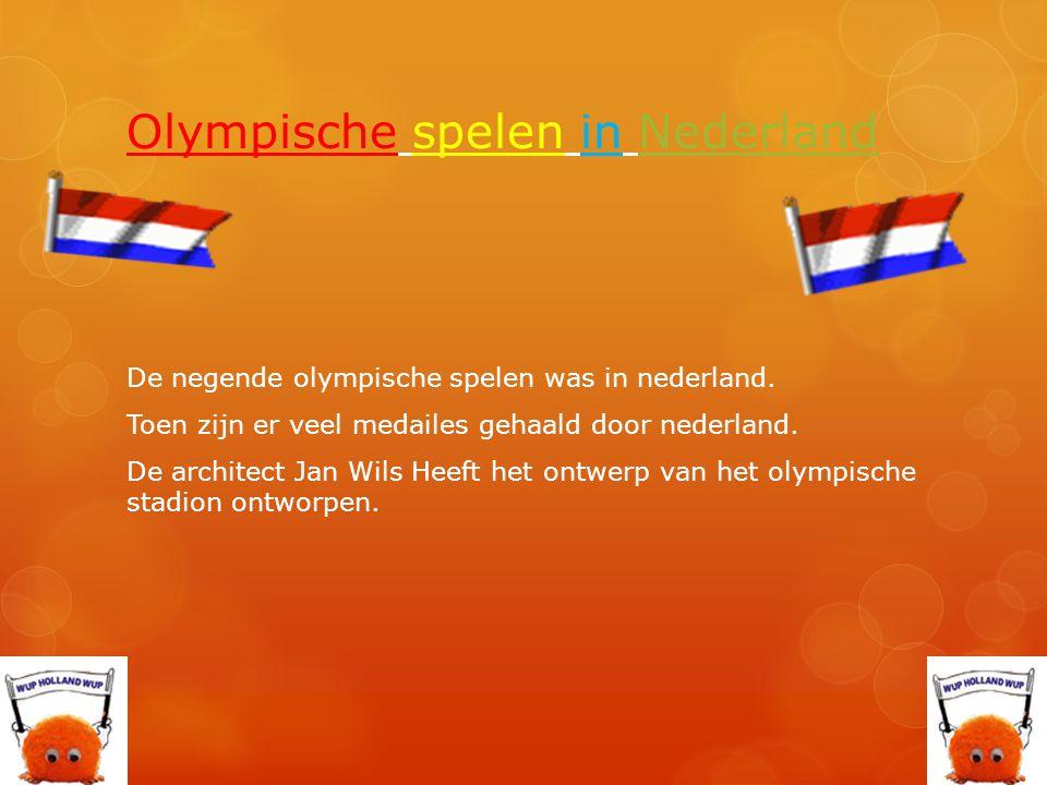 Olympische spelen in Nederland De negende olympische spelen was in nederland. Toen zijn er veel medailes gehaald door nederland. De architect Jan Wils