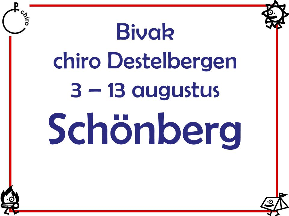 Bivak chiro Destelbergen 3 – 13 augustus Schönberg