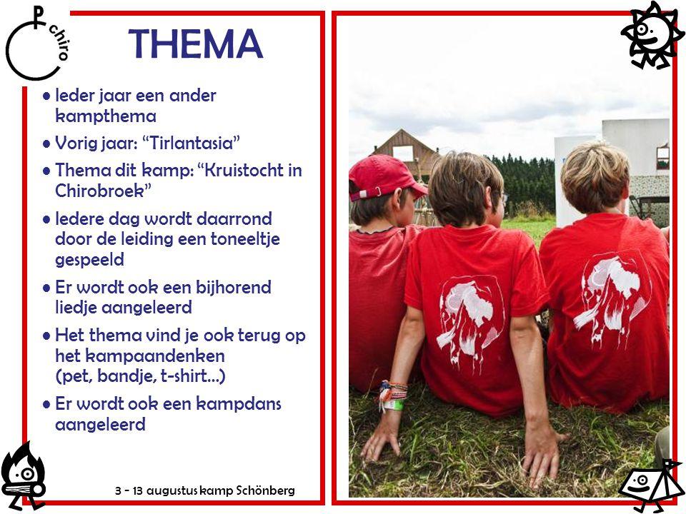 """3 - 13 augustus kamp Schönberg THEMA Ieder jaar een ander kampthema Vorig jaar: """"Tirlantasia"""" Thema dit kamp: """"Kruistocht in Chirobroek"""" Iedere dag wo"""