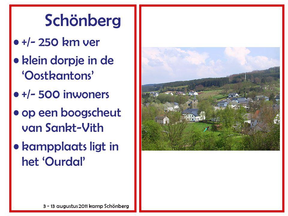 3 - 13 augustus 2011 kamp Schönberg Schönberg +/- 250 km ver klein dorpje in de 'Oostkantons' +/- 500 inwoners op een boogscheut van Sankt-Vith kamppl