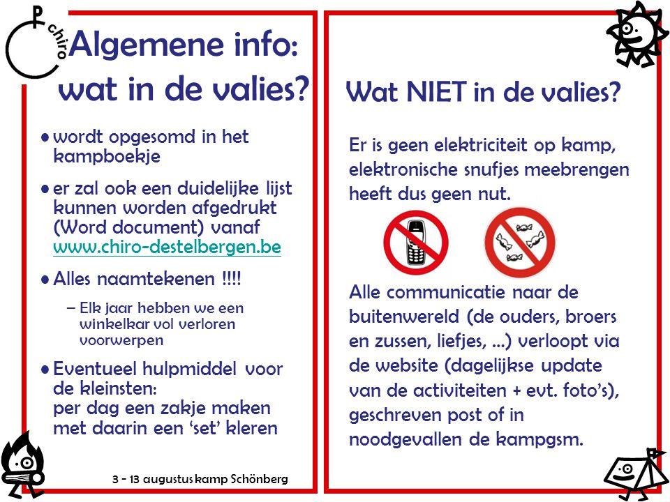 3 - 13 augustus kamp Schönberg Algemene info: wat in de valies? wordt opgesomd in het kampboekje er zal ook een duidelijke lijst kunnen worden afgedru