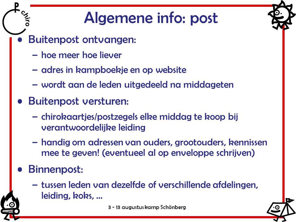 3 - 13 augustus kamp Schönberg Algemene info: post Buitenpost ontvangen: –hoe meer hoe liever –adres in kampboekje en op website –wordt aan de leden u