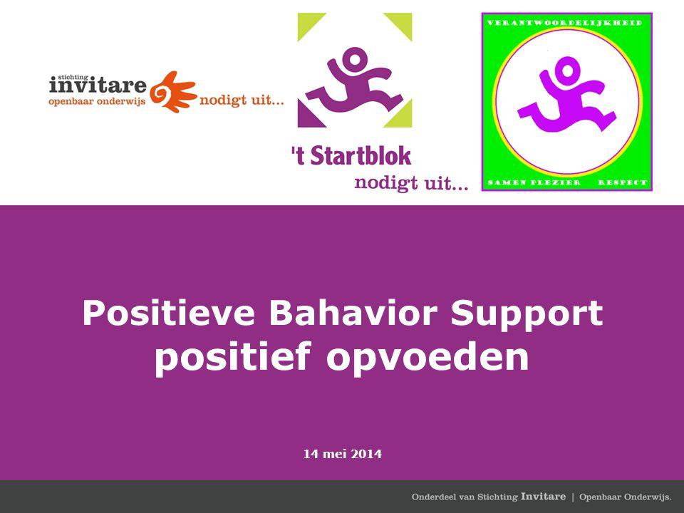 Positieve Bahavior Support positief opvoeden 14 mei 2014