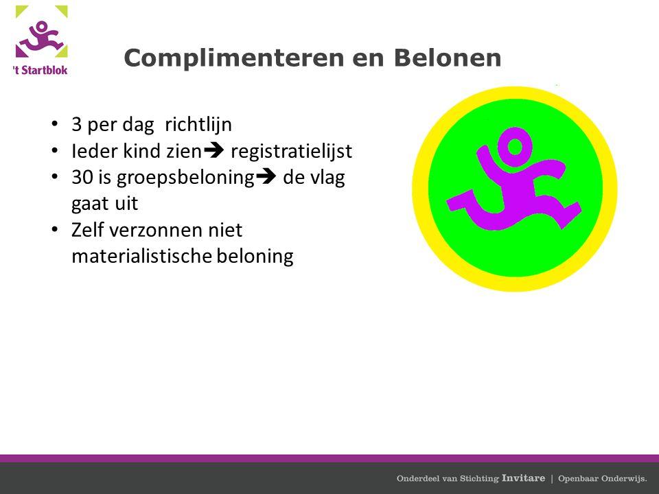 Complimenteren en Belonen 3 per dag richtlijn Ieder kind zien  registratielijst 30 is groepsbeloning  de vlag gaat uit Zelf verzonnen niet materiali