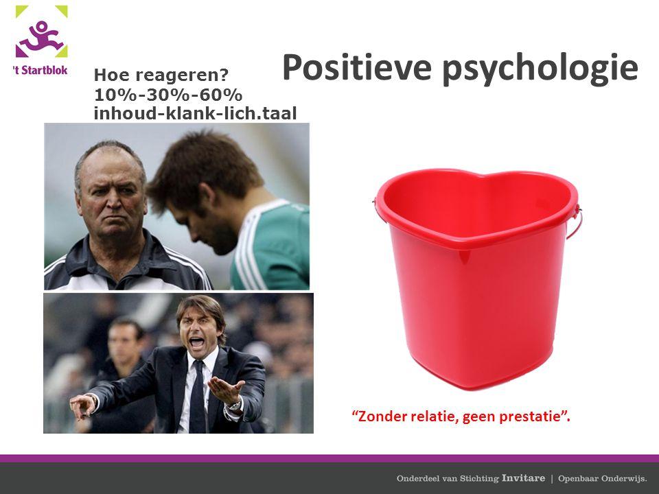 """Positieve psychologie Prof. Luc Stevens """"Zonder relatie, geen prestatie"""". Hoe reageren? 10%-30%-60% inhoud-klank-lich.taal"""