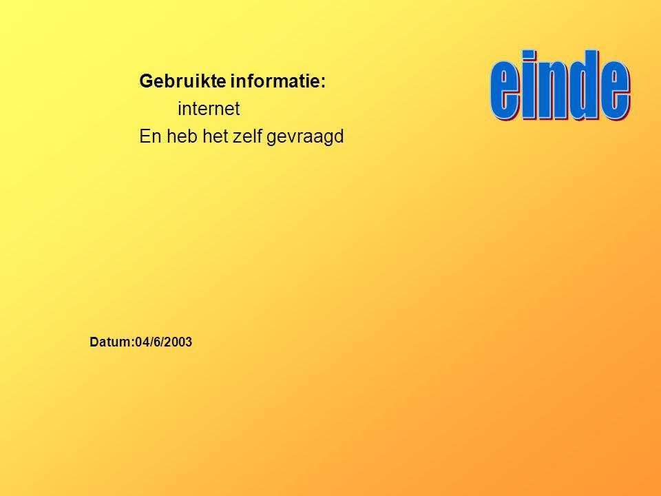 Gebruikte informatie: Datum:04/6/2003 Welke informatie heb je gebruikt : -Boeken -Internetsites -Clubblaadje -Eigen ervaring -Informatie van clubleden