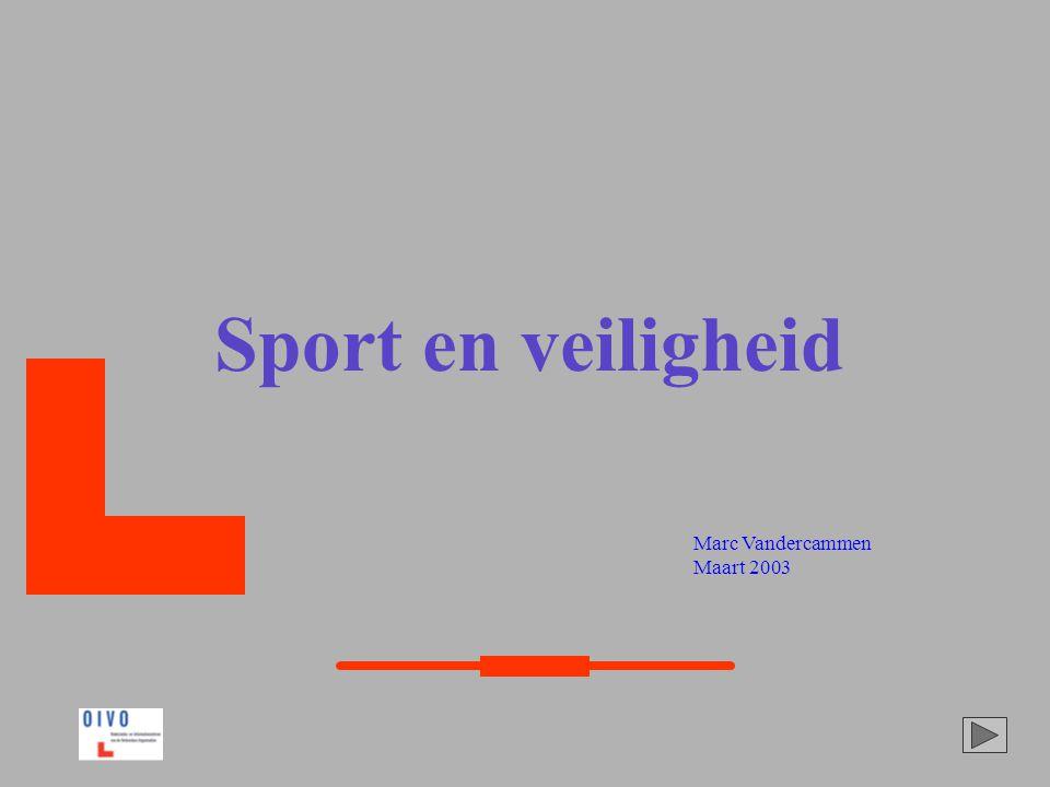 Sport en veiligheid Marc Vandercammen Maart 2003