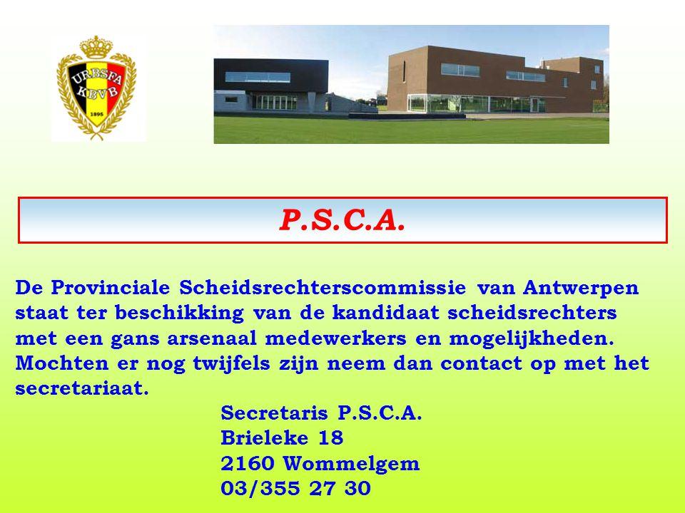 P.S.C.A. De Provinciale Scheidsrechterscommissie van Antwerpen staat ter beschikking van de kandidaat scheidsrechters met een gans arsenaal medewerker