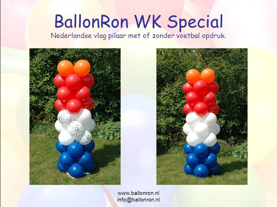 www.ballonron.nl info@ballonron.nl BallonRon WK Special Nederlandse vlag pilaar met of zonder voetbal opdruk.