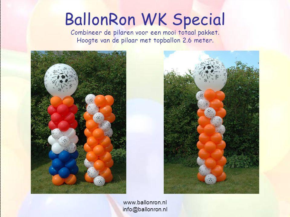www.ballonron.nl info@ballonron.nl BallonRon WK Special Combineer de pilaren voor een mooi totaal pakket. Hoogte van de pilaar met topballon 2.6 meter