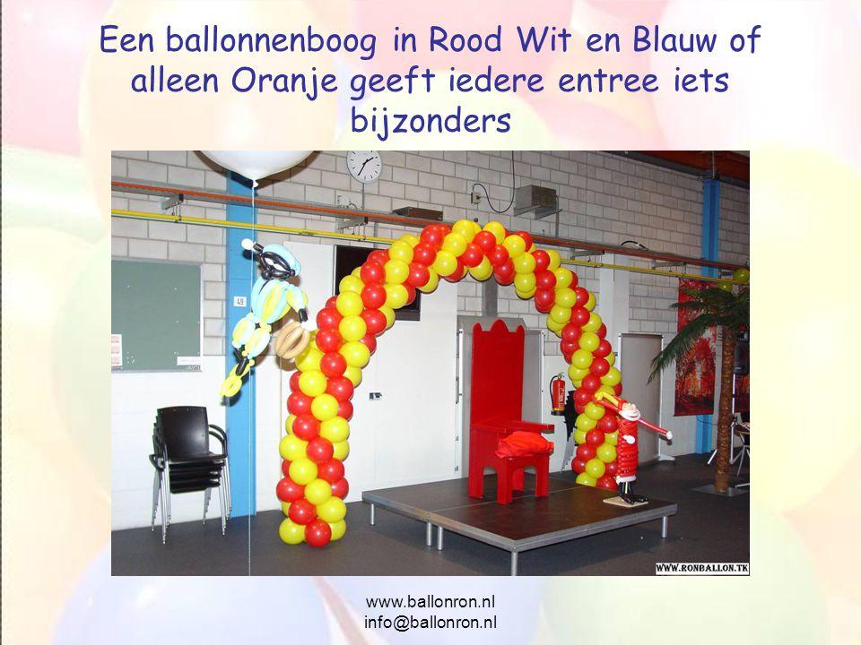 www.ballonron.nl info@ballonron.nl Een ballonnenboog in Rood Wit en Blauw of alleen Oranje geeft iedere entree iets bijzonders