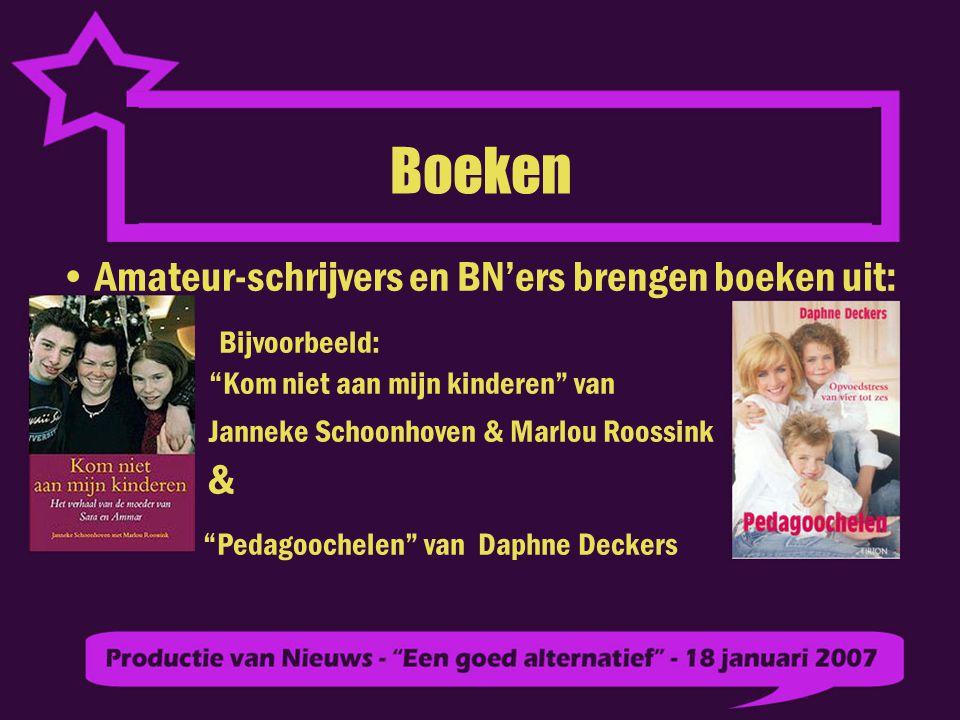 Boeken Amateur-schrijvers en BN'ers brengen boeken uit: Bijvoorbeeld: Kom niet aan mijn kinderen van Janneke Schoonhoven & Marlou Roossink & Pedagoochelen van Daphne Deckers