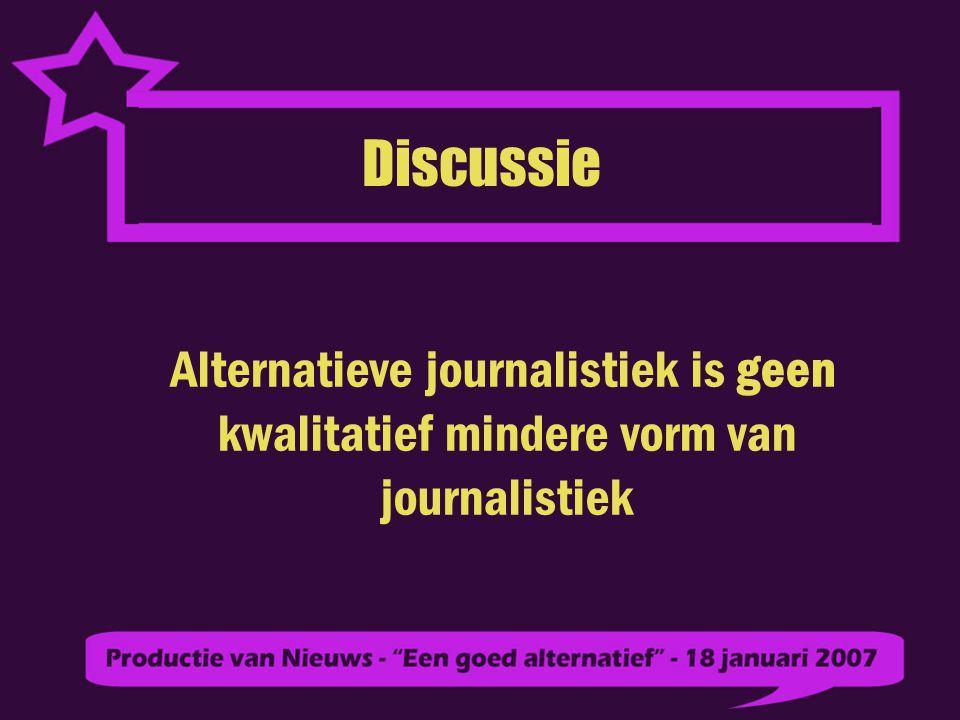Discussie Alternatieve journalistiek is geen kwalitatief mindere vorm van journalistiek