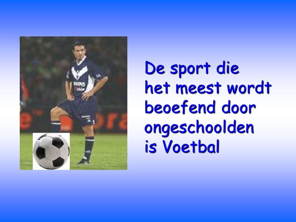 De sport die het meest wordt beoefend door ongeschoolden is Voetbal