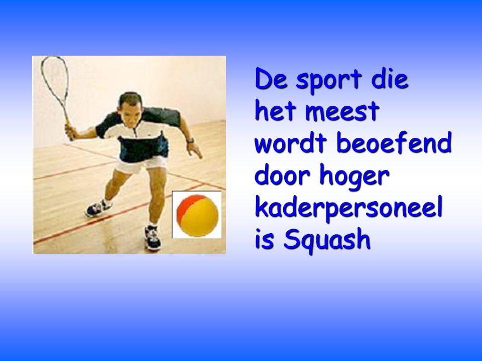 De sport die het meest wordt beoefend door hoger kaderpersoneel is Squash