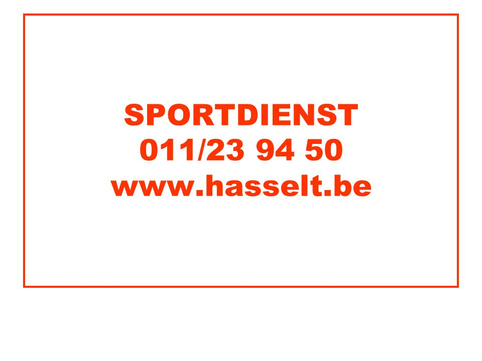 SPORTDIENST 011/23 94 50 www.hasselt.be
